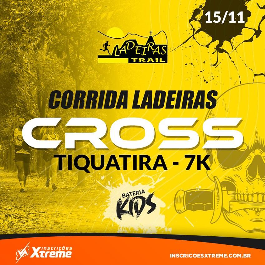 CORRIDA LADEIRAS CROSS - TIQUATURA 7KM